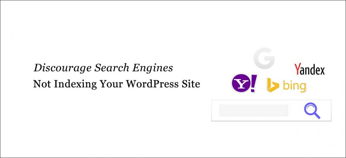 Discourage Search Engines from Indexing Your WordPress Site